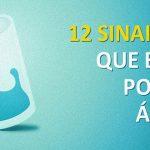 12 Sinais de que bebes pouca água! Se tens estes sinais é importante que bebas mais!