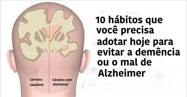 10 Hábitos que precisas de adoptar imediatamente para evitares Alzheimer!