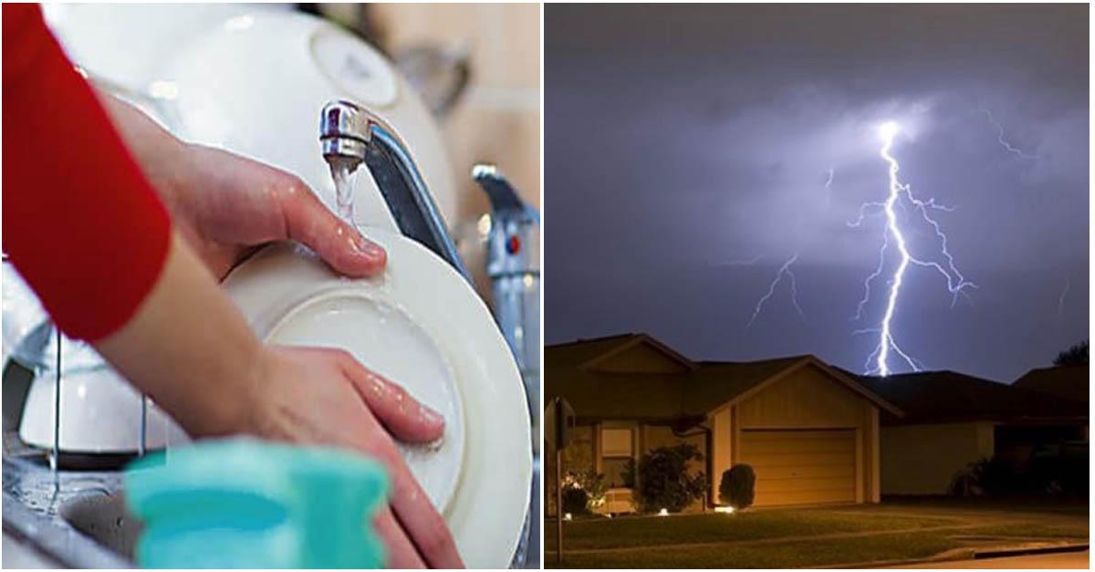 Lavar pratos ou tomar banho durante uma tempestade pode ser perigoso!