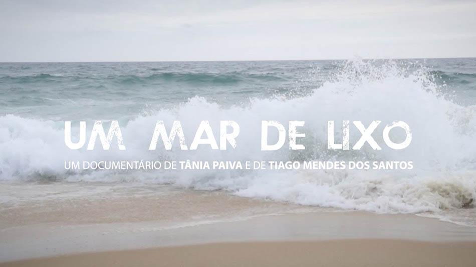 Um Mar de Lixo – Um documentário que toda gente deve ver!